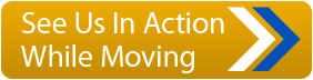 See Us In Action While Moving